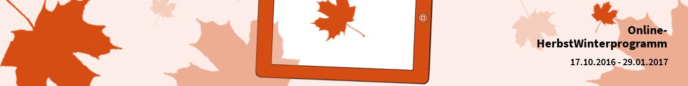Online-Herbst-Winterprogramm 2016